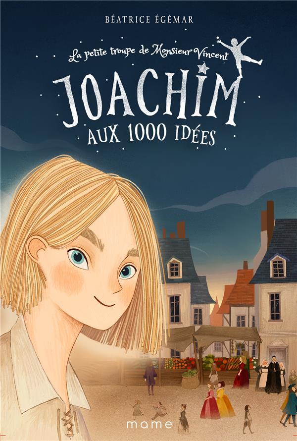 la petite troupe de Monsieur Vincent t.1 ; Joachim aux 1000 idées