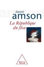 La République du flou  - Daniel Amson