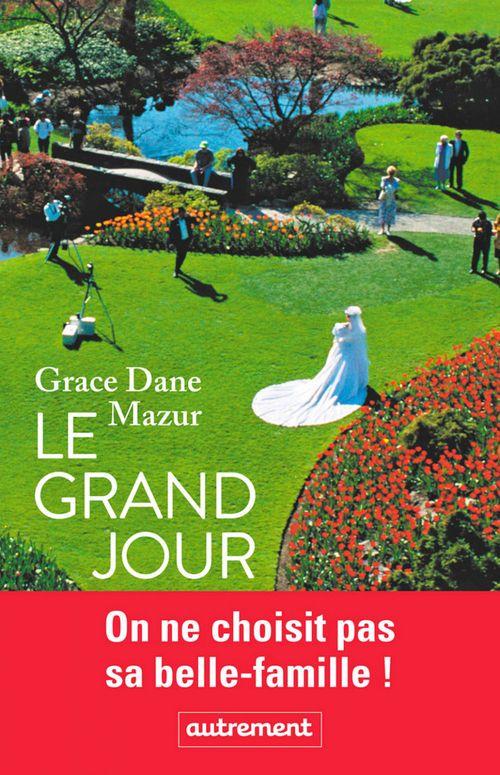 Le grand jour  - Grance Dane Mazur  - Grace Dane Mazur