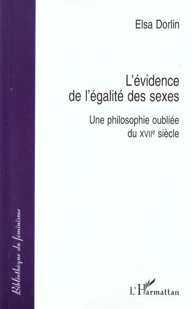 L'evidence de l'egalite des sexes - une philosophie oubliee du xviie siecle