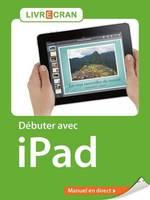 Vente EBooks : Débuter avec iPad  - Yasmina SALMANDJEE LECOMTE