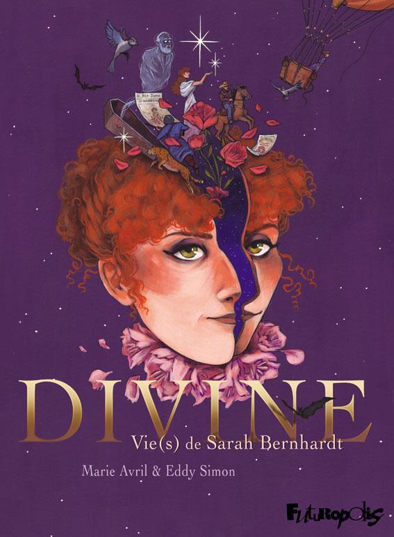 Divine ; vie(s) de Sarah Bernhardt