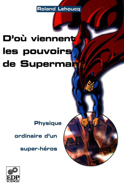 D'où viennent les pouvoirs de Superman ?