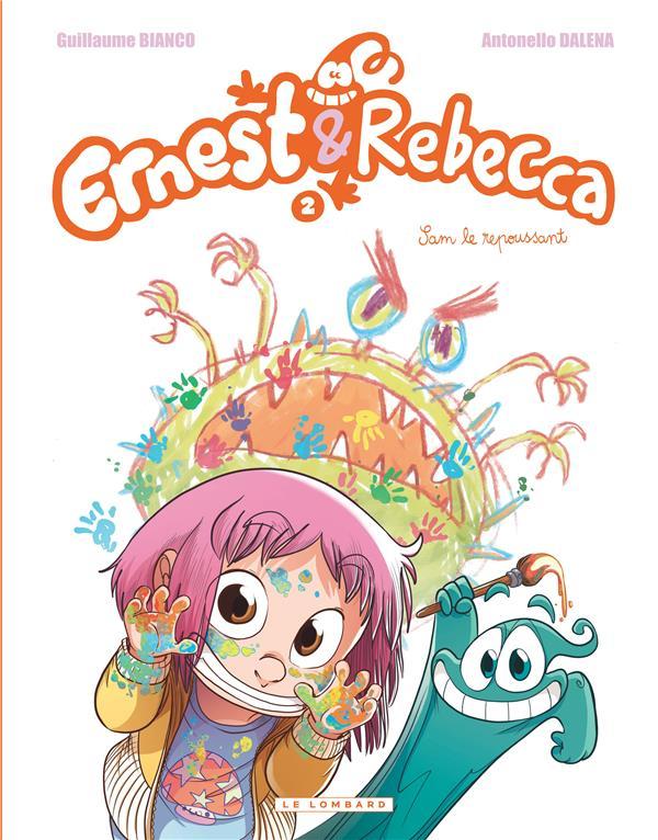Ernest & Rebecca T.2 ; Sam, le repoussant