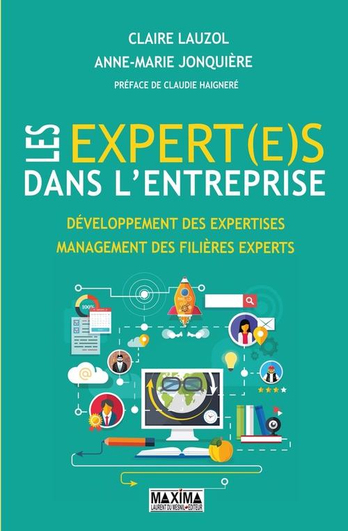 les expert(e)s dans l'entreprise ; développement des expertises, management des filières experts