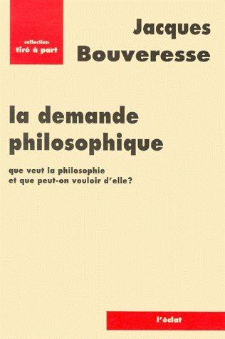 La demande philosophique ; que veut la philosophie et que peut-on vouloir d'elle ?