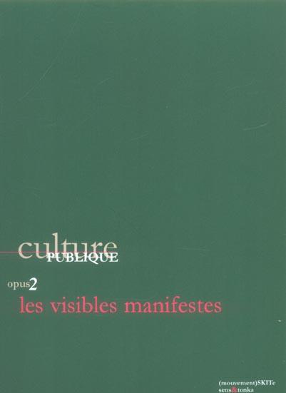 culture publique opus 2 ; les visibles manifestes
