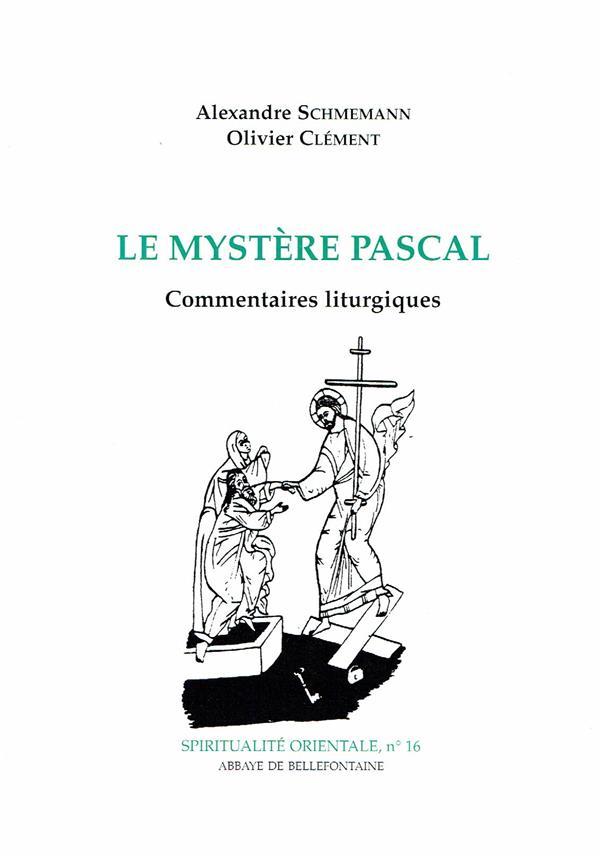 Le mystère Pascal ; commentaires litturgiques