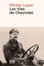 Les Vies de Chevrolet  - Michel LAYAZ