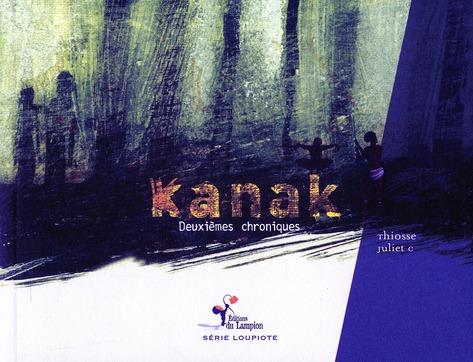 Kanak ; deuxièmes chroniques