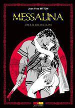 Messalina T.2 ; le sexe et le glaive