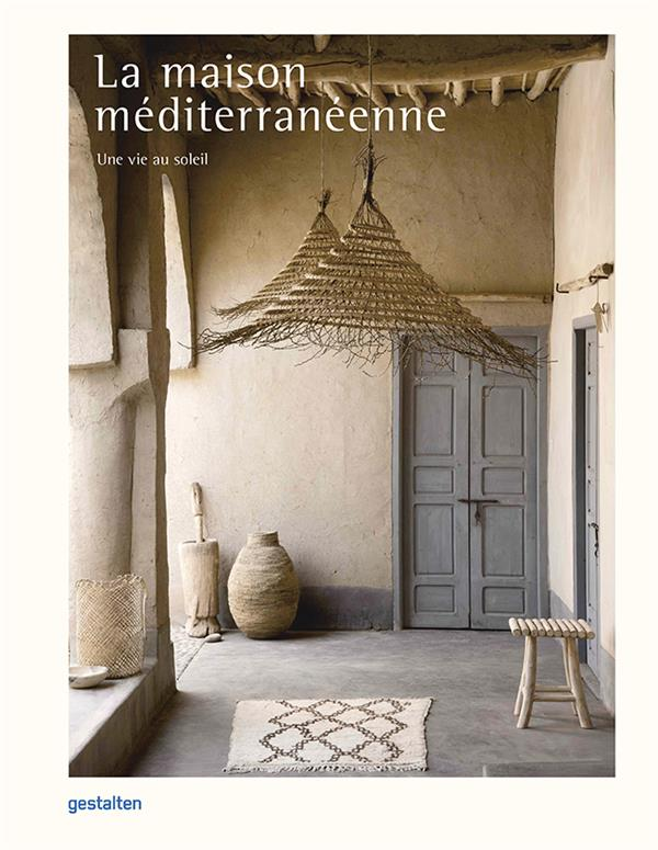 La maison méditerranéenne : une vie au soleil