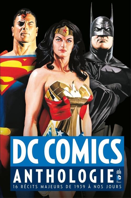 DC Comics Anthologie - 16 récits majeurs de 1939 à nos jours