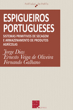 Espigueiros portugueses  - Fernando Galhano - Ernesto Veiga de Oliveia - Jorge Dias