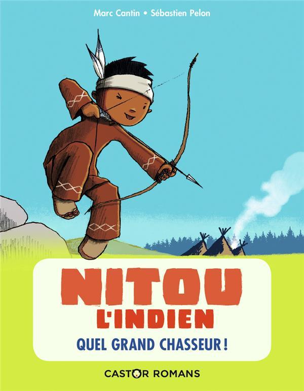 Nitou l'Indien t.1 ; quel grand chasseur !