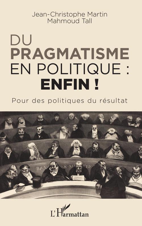 Du pragmatisme en politique : enfin ! pour des politiques du résultat