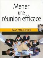 Vente Livre Numérique : Mener une réunion efficace  - René Moulinier