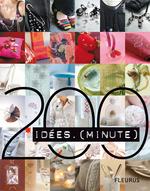 200 Idées minute  - Christèle Ageorges - Violain - Catherine Guidicelli - Natacha Seret - Sophie Mutterer - Collectif - Florence Le Maux - Sabine Alaguillaume