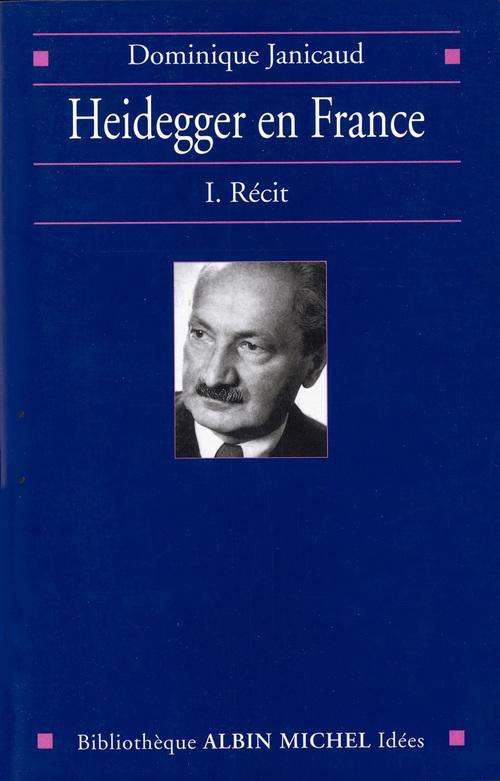 Heidegger en france - tome 1 - recit