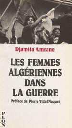 Les Femmes algériennes dans la guerre