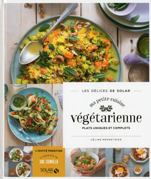 LES DELICES DE SOLAR ; ma petite cuisine végétarienne
