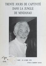 Trente jours de captivité dans la jungle de Mindanao, 27 mars-26 avril 1991
