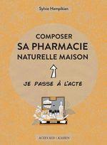 Vente Livre Numérique : Composer sa pharmacie naturelle maison  - Sylvie Hampikian