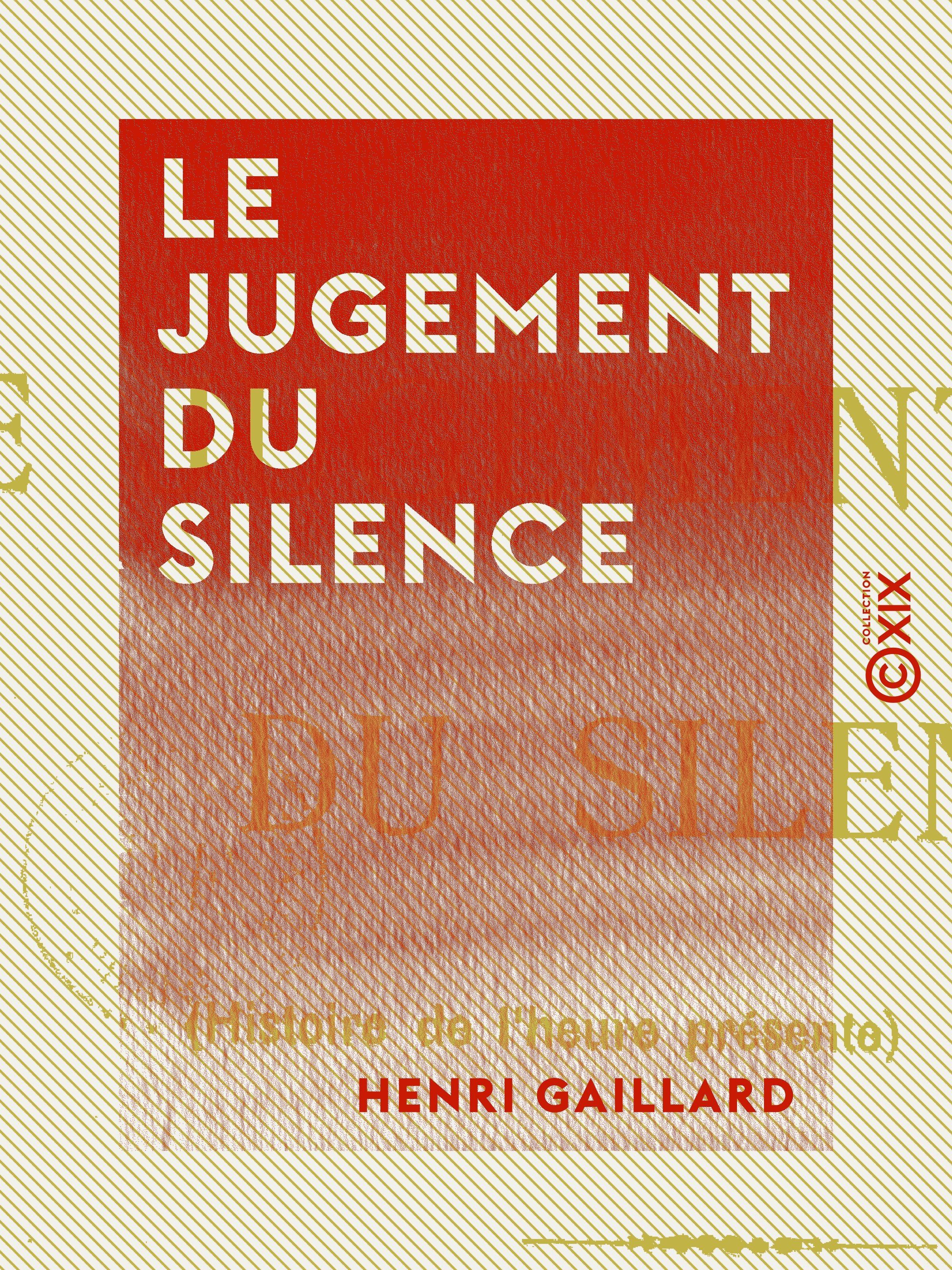 Le Jugement du silence - Histoire de l'heure présente