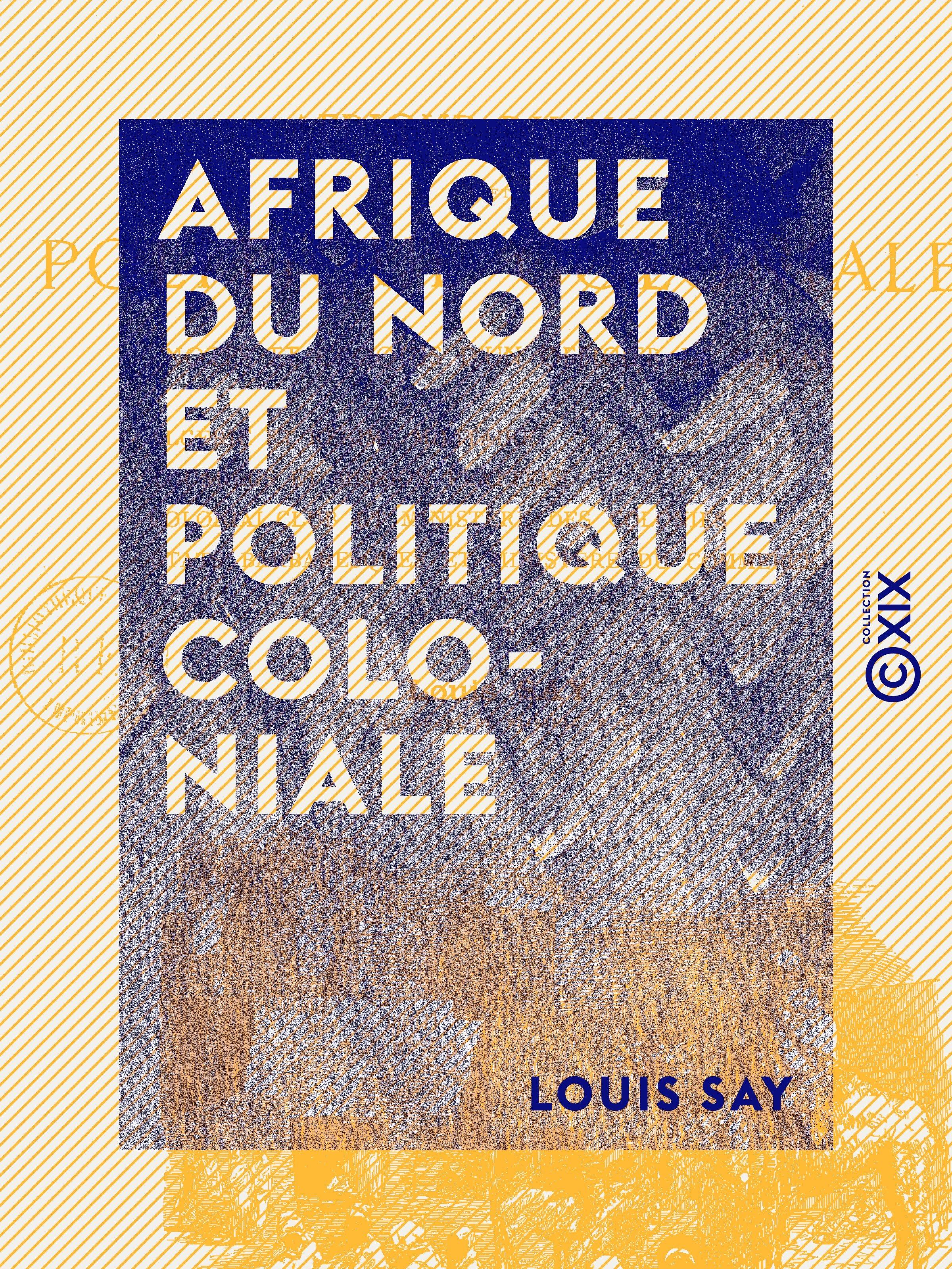 Afrique du Nord et politique coloniale - Notes et croquis d'un officier de marine