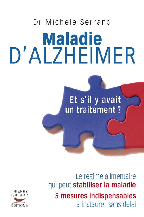 Maladie d'Alzheimer ; et s'il y avait un traitement ?