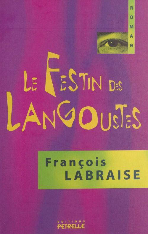 Le festin des langoustes  - François Labraise