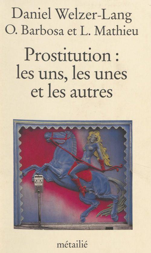 Prostitution, les uns, les unes...
