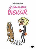 Vente Livre Numérique : J'veux pas vieillir  - Hélène Bruller