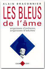 Vente EBooks : Les bleus de l'âme ; angoisses d'enfance, angoisses d'adultes  - Alain Braconnier