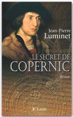 Vente EBooks : Le secret de Copernic Les bâtisseurs du ciel, Tome 1  - Jean-Pierre Luminet