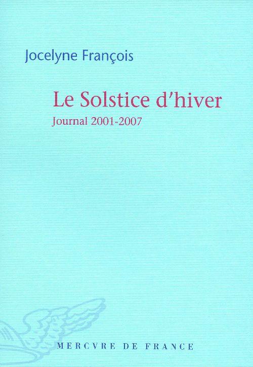 Le solstice d'hiver ; journal 2001-2007