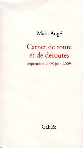 Carnet de route et de déroutes ; septembre 2008-juin 2009