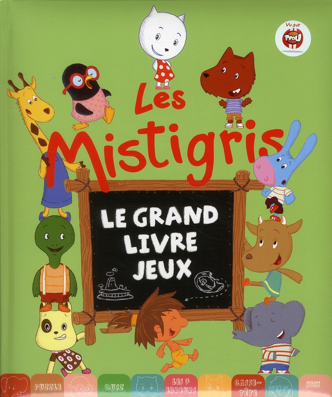Les Mistigris ; le grand livre jeux