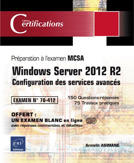 Windows Server 2012 R2 ; configuration des services avancés ; préparation à l'examen MCSA ; examen 70-412