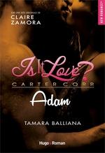Is it love ? - Adam -Extrait offert-  - Tamara Balliana - Claire Zamora