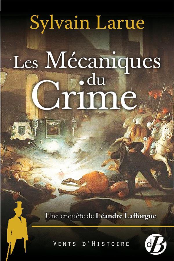 Les mécaniques du crime ; une enquête de Léandre Lafforgue