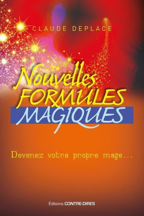 Nouvelles formules magiques ; devenez votre propre mage...
