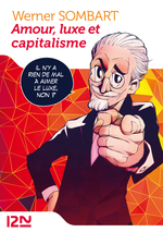 Amour, luxe et capitalisme  - Werner Sombart - Team BANMIKAS