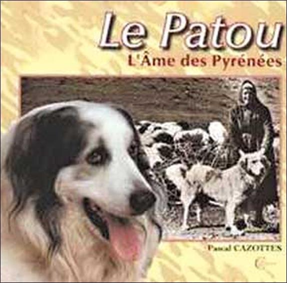 Le patou ; l'âme des Pyrénées