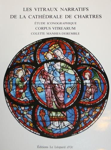 Les vitraux narratifs de la cathédrale de Chartres ; étude iconographique