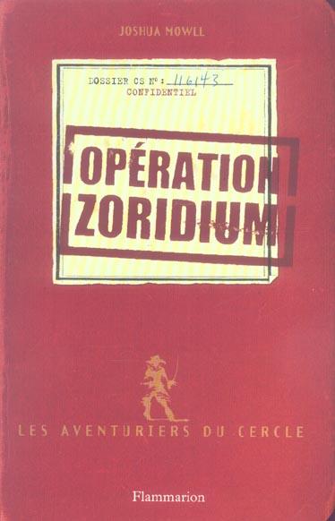 Les aventuriers du cercle t.1 ; operation zoridium