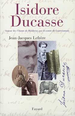 Isidore ducasse - auteur des chants de maldoror, par le comte de lautreamont