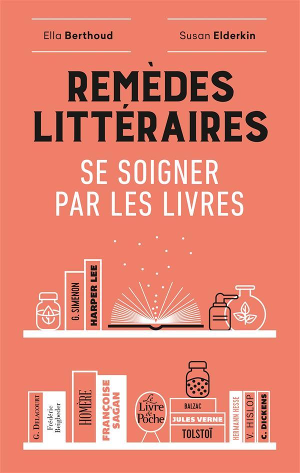 Remèdes littéraires ; se soigner par les livres