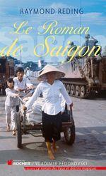 Vente EBooks : Le roman de Saigon  - Raymond Reding