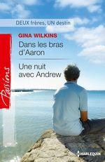 Vente EBooks : Dans les bras d'Aaron - Une nuit avec Andrew  - Gina Wilkins - Victoria Pade